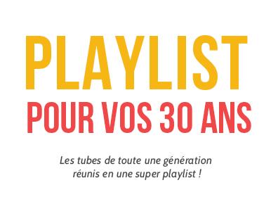 Playlist Anniversaire 30 Ans Minute Pop